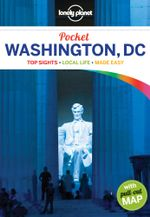Washington, D.C. : Lonely Planet Pocket Travel Guide : 2nd Edition - Lonely Planet