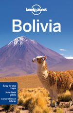 Bolivia : Lonely Planet Travel Guide : 8th Edition - Lonely Planet