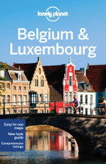 Belgium & Luxembourg : Lonely Planet Travel Guide - Lonely Planet