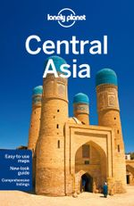Central Asia : Lonely Planet Travel Guide : 6th Edition - Lonely Planet