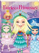 Dress Up Dolls : Fairies and Princesses Bind-up - Hinkler Books Staff