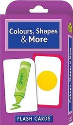 Colours, Shapes and More : Flash Cards