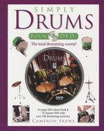 Simply Drums : The Total Drumming Course! - Cameron Skews