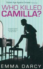 Who Killed Camilla? : A Tropical Island Wedding Takes a Deadly Twist - Emma Darcy