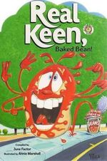 Real Keen, Baked Bean!: A Fourth Collection of Australian Children's Chants and Rhymes : Far Out, Brussel Sprout! Series: Book 4 - June Factor