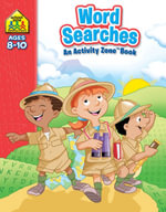 Word Searches : School Zone: an Activity Zone Ser. - Hinkler Books Staff