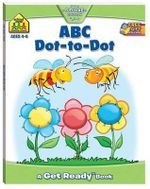 Get Ready! ABC Dot to Dot : School Zone Get Ready Deluxe Workbooks - Hinkler Books Staff