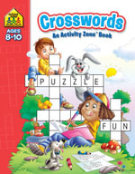 Activity Zone Deluxe Workbook - Crossword : School Zone: an Activity Zone Ser. - Hinkler Books Staff