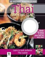 Thai Cooking Class : Thai Cooking Class - Hinkler Books PTY Ltd