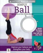 Simply Ball with Pilates Principles : IMC Series - Hinkler Books PTY Ltd