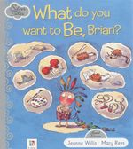 What Do You Want to be, Brian? : Silver Tales series - Jeanne Willis
