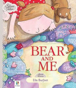 Bear and Me : Silver Tales series - Ella Burfoot