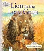 Lion in the Long Grass : Silver Tales series - Ruth Brown