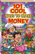 101 Cool Ways to Make Money - Nicholas Brasch