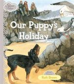 Our Puppy's Holiday : Silver Tales series - Ruth Brown