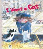 I Want a Cat : Silver Tales series - Tony Ross