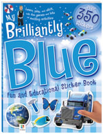 My Brilliantly Blue Fun And Educational Sticker Book - Hinkler Books Staff