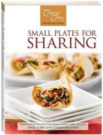 Small Plates For Sharing : Company's Coming Special Occasions Ser. - Hinkler Books Staff