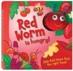 Red Worm Is Hungry : Wiggle Worms - Hinkler Books Staff