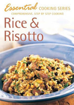 Rice and Risotto : Comprehensive, Step-by-Step Cooking - Hinkler Books Staff