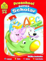 Preschool Super Scholar : Ages 3 - 5 - Barbara Gregorich