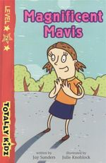 Magnificent Mavis : Totally Kidz - Level 2 - Jay Sanders