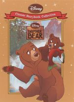 Brother Bear  : Disney Classic Storybook Collection