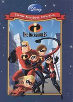 The Incredibles : Classic Storybook Collection