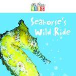 Seahorse's Wild Ride : Kids Bedtime Read-Along Story Book - Steve Parish