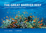 The Great Barrier Reef : A World Heritage National Park - Tony Ayling