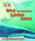 Dave the Elasmosaur's Slippery Escape : Picture Story Book - Kylie Currey