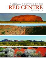 Spirit of Australia : Red Centre - Steve Parish