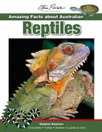 Amazing Facts About Australian Reptiles - Stephen Swanson