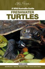 Freshwater Turtles : A Wild Australia Guide - Steve Parish