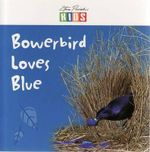 Bowerbird Loves Blue - Catherine Prentice
