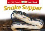 Snake Supper : Kids Story Book - Parish Steve Johnson Rebecca