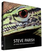 Steve Parish : 50 Years Photographing Australia - Steve Parish