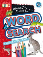 Amazing Australian Word Search and Colouring Book - Steve Parish