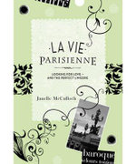 La Vie Parisienne : Looking for Love and the Perfect Lingerie : Lanelle McCulloch Series - Janelle McCulloch