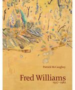 Fred Williams : 1927-1982 : Australian Artists Series - Patrick McCaughey