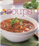 Soups : Test Kitchen Cookbook Series - Murdoch Books Test Kitchen