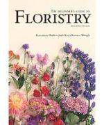 The Beginner's Guide to Floristry - Rosemary Batho