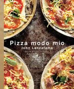 Pizza Modo Mio  : John Lanzafame Series - John Lanzafame