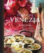 Venezia : Food & Dreams : Tessa Kiros Series - Tessa Kiros