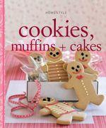 Cookies, Muffins + Cakes  : Homestyle Series - Peter Macinnis