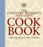 Country Women's Association Cookbook : Country Women's Association Series : Book 1 - Country Womens Association
