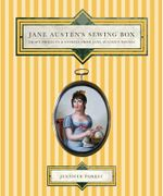 Jane Austen's Sewing Box : Craft Projects and Stories from Jane Austen's Novels - Jennifer Forest