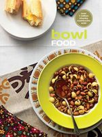 Bowl Food : The Original Chunky Cookbook : New Chunkies Series - Murdoch Books Test Kitchen