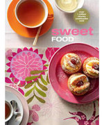 Sweet Food : The Original Chunky Cookbook : New Chunkies Series - Murdoch Books Test Kitchen