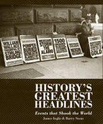 History's Greatest Headlines  :  Events That Shook the World - James Inglis
